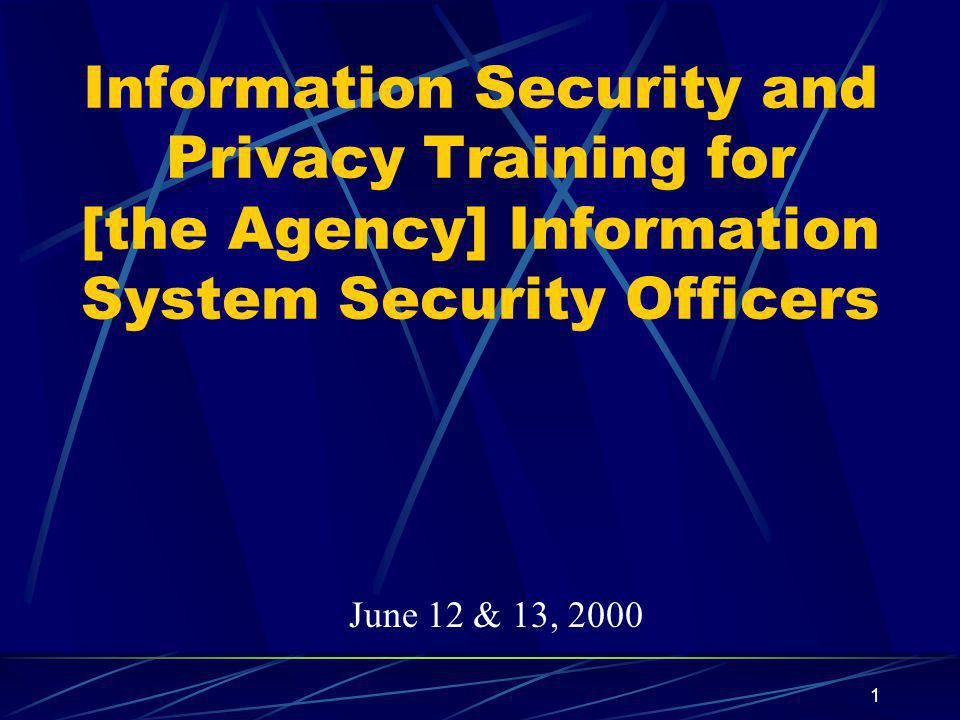 Information Security and Privacy Training for [the Agency] Information System Security Officers